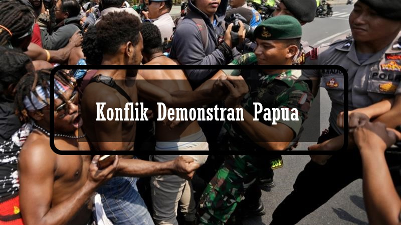 Konflik Demonstran Papua
